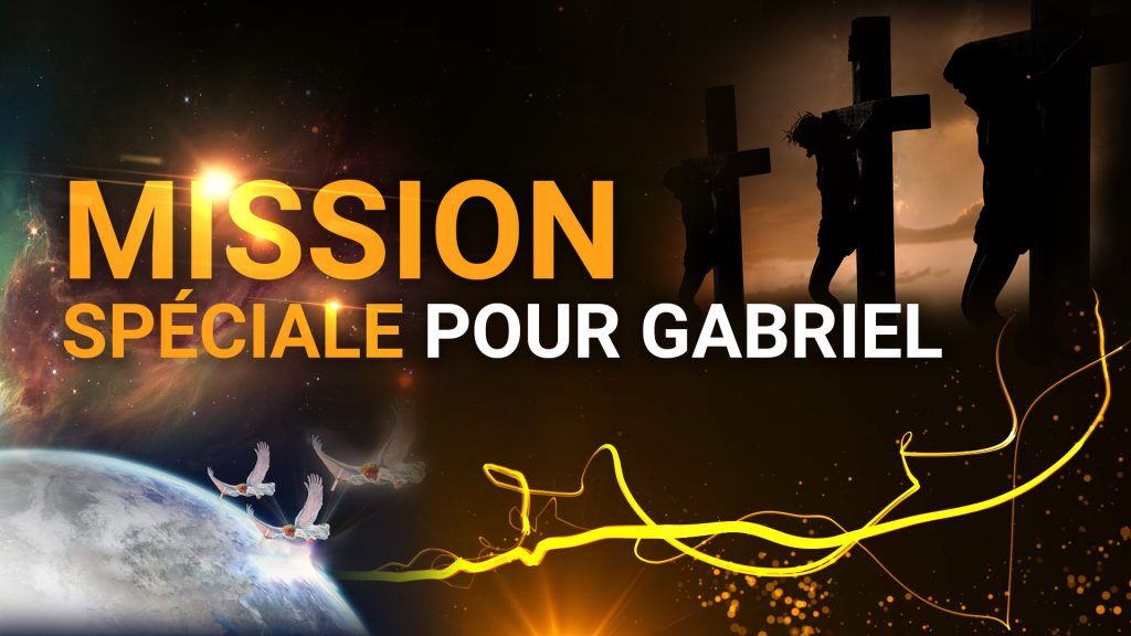 Mission spéciale pour Gabriel