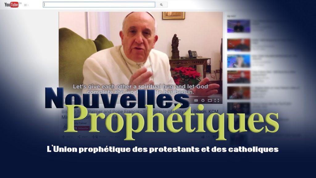 L'union prophétique des protestants et des catholiques